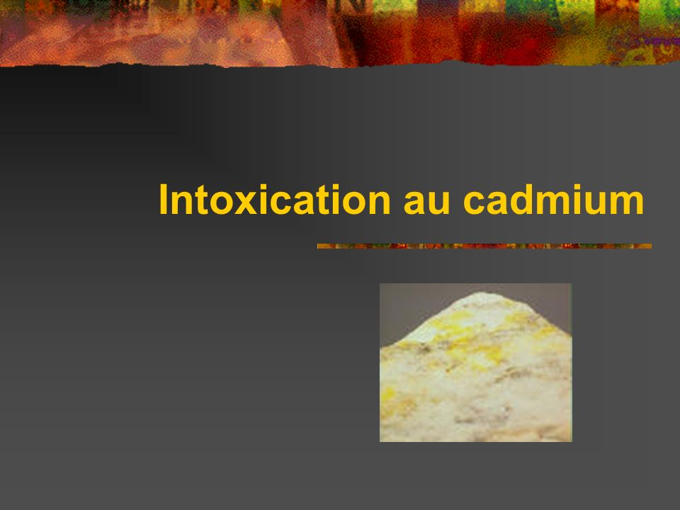 Intoxication au cadmium