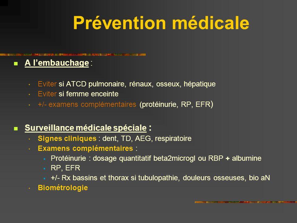 Prévention médicale A l'embauchage : Surveillance médicale spéciale :