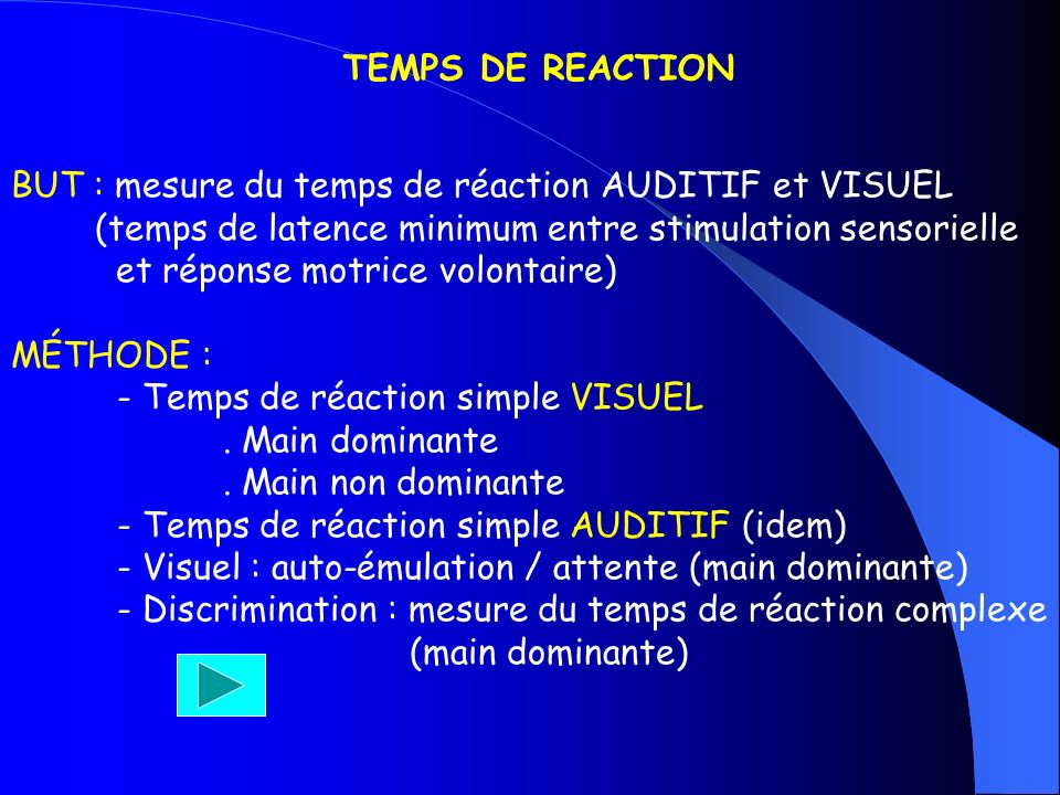 TEMPS DE REACTION BUT : mesure du temps de réaction AUDITIF et VISUEL. (temps de latence minimum entre stimulation sensorielle.