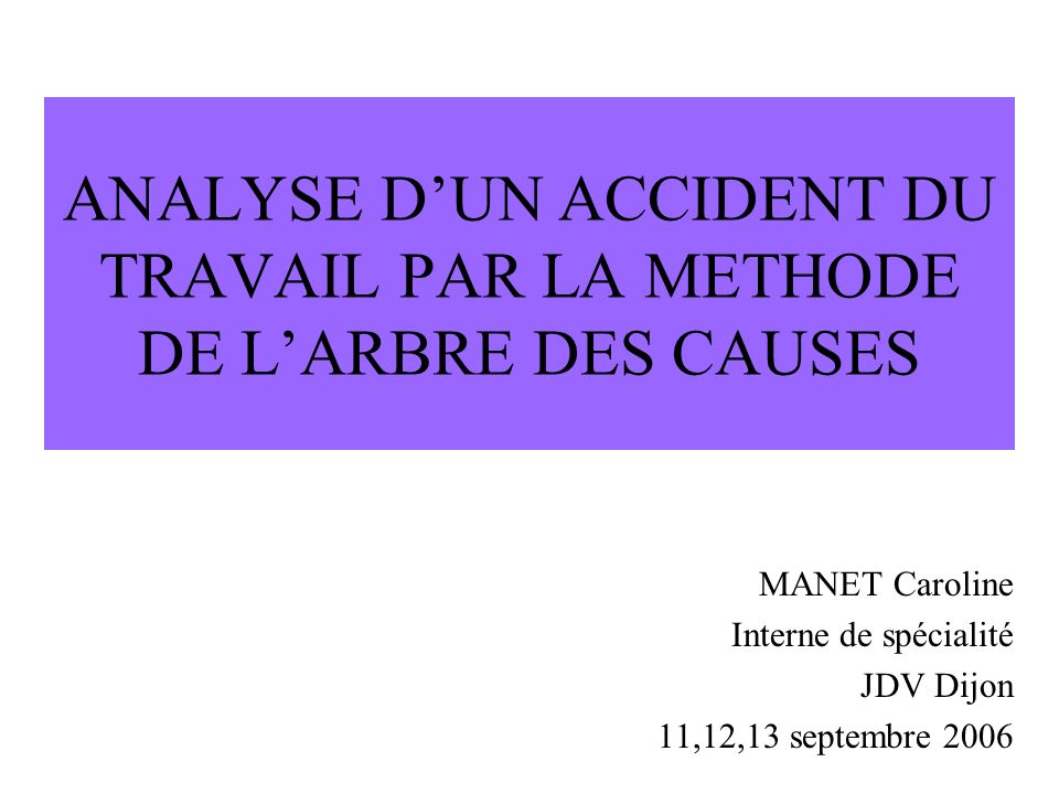 ANALYSE D'UN ACCIDENT DU TRAVAIL PAR LA METHODE DE L'ARBRE DES CAUSES