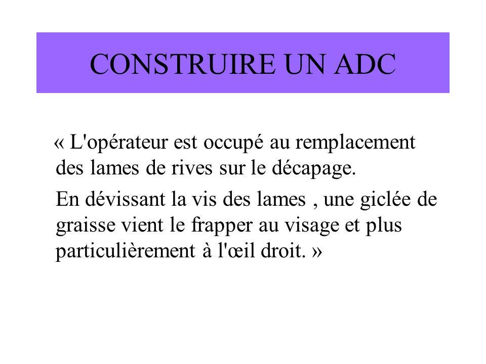 CONSTRUIRE UN ADC « L opérateur est occupé au remplacement des lames de rives sur le décapage.