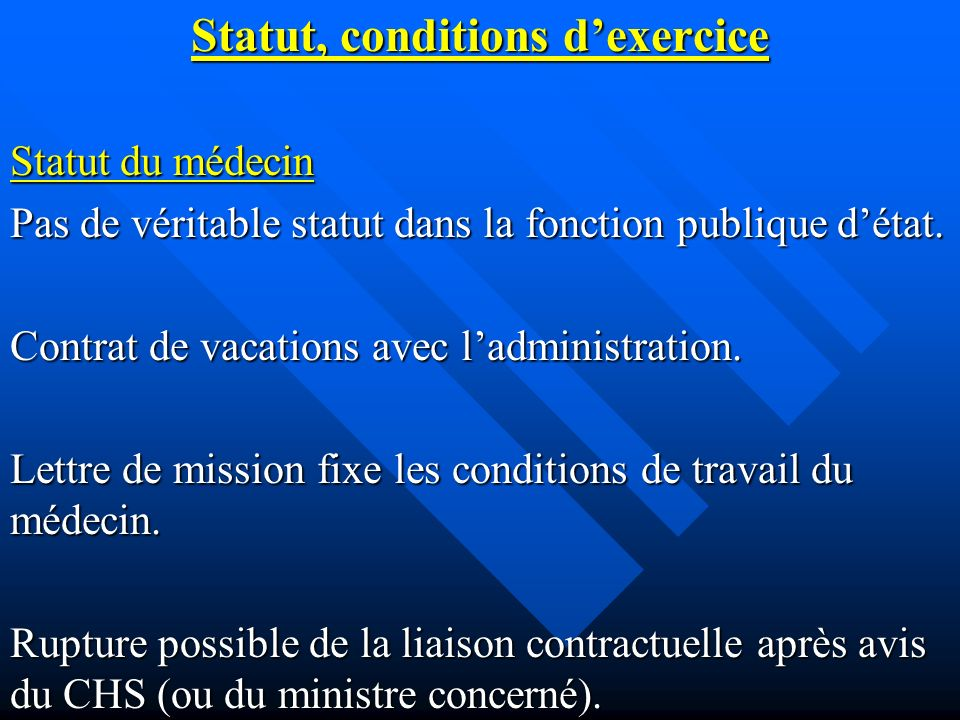 Statut, conditions d'exercice