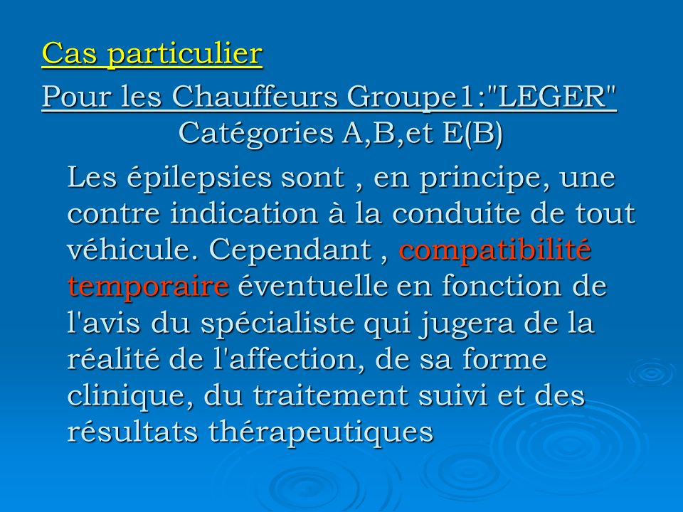 Cas particulier Pour les Chauffeurs Groupe1: LEGER Catégories A,B,et E(B)