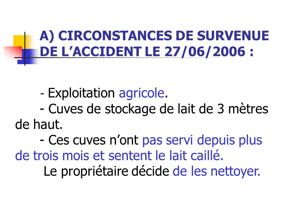 A) CIRCONSTANCES DE SURVENUE DE L'ACCIDENT LE 27/06/2006 :