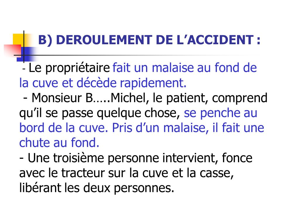 B) DEROULEMENT DE L'ACCIDENT :