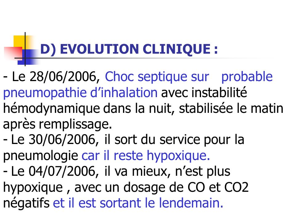 D) EVOLUTION CLINIQUE :