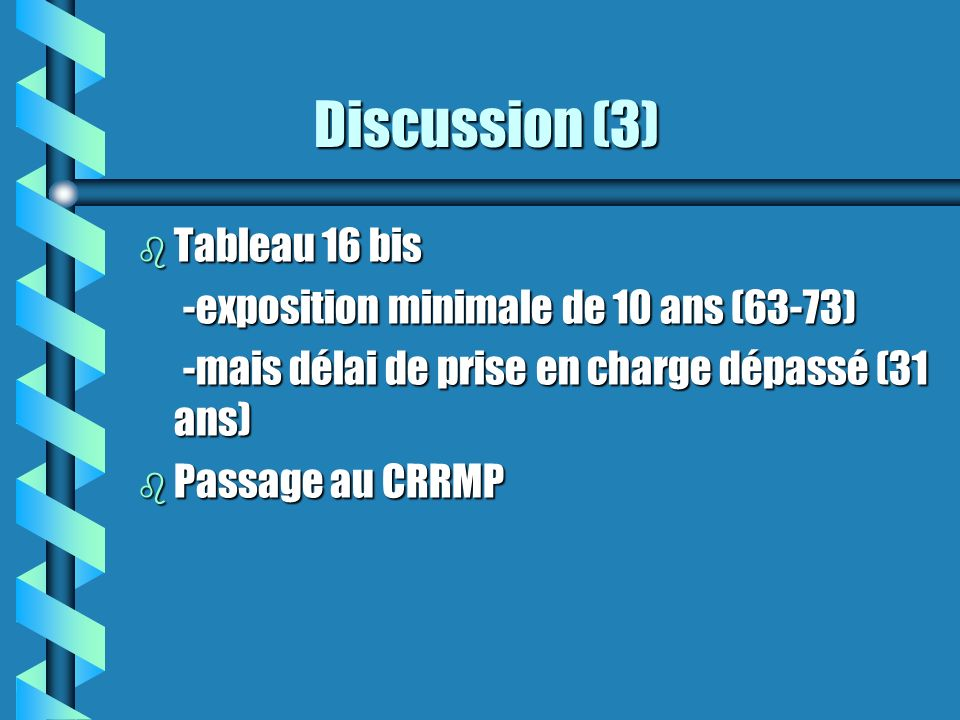Discussion (3) Tableau 16 bis -exposition minimale de 10 ans (63-73)