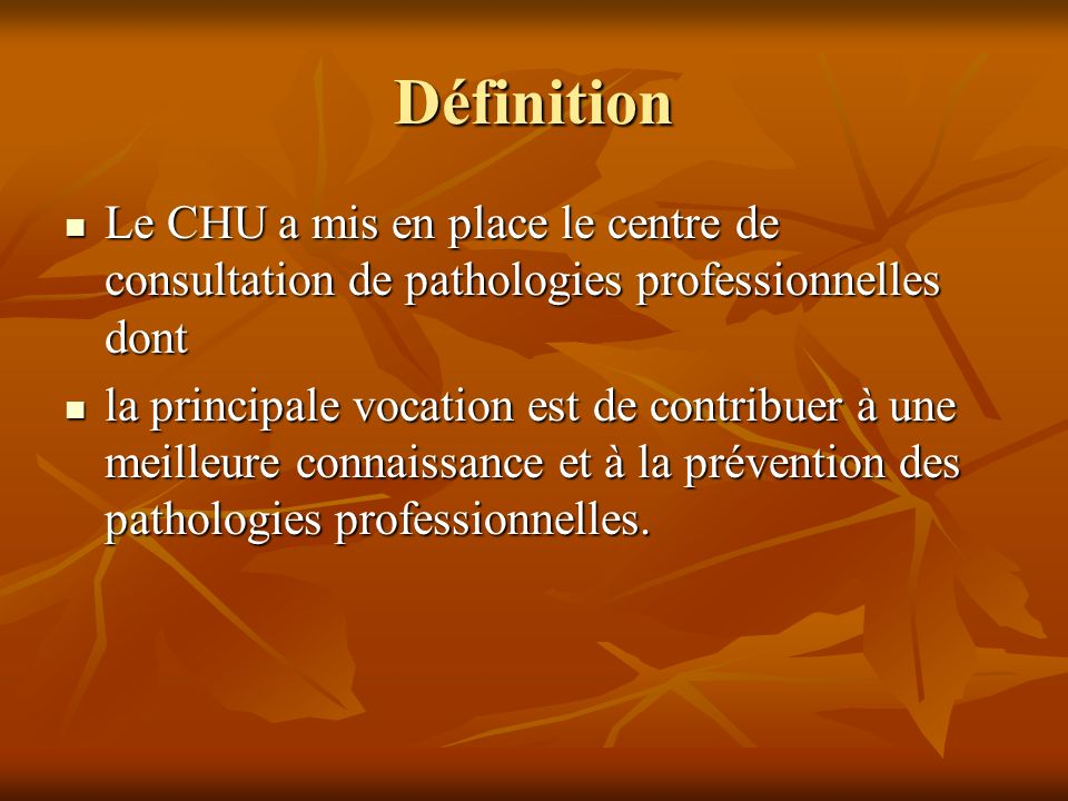 DéfinitionLe CHU a mis en place le centre de consultation de pathologies professionnelles dont.