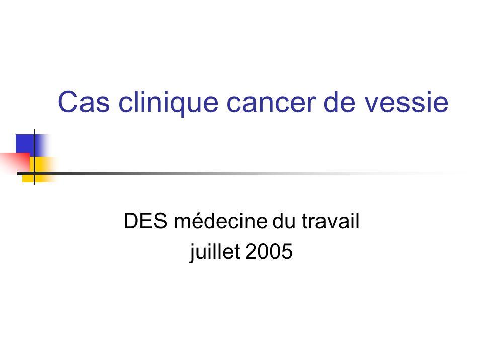 Cas clinique cancer de vessie