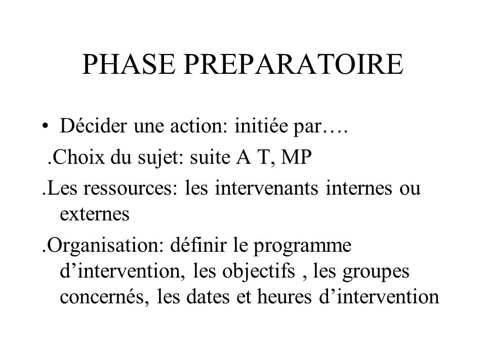 PHASE PREPARATOIRE Décider une action: initiée par….
