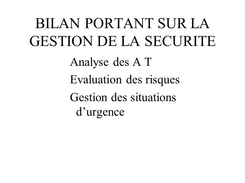 BILAN PORTANT SUR LA GESTION DE LA SECURITE