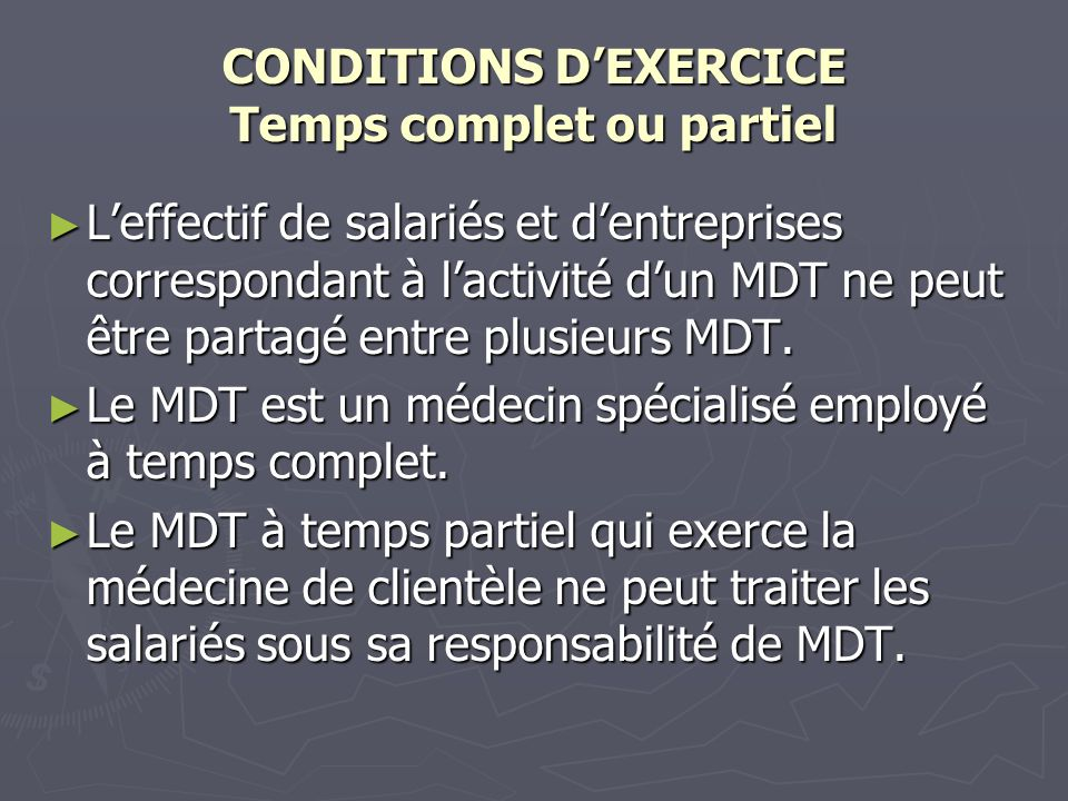CONDITIONS D'EXERCICE Temps complet ou partiel