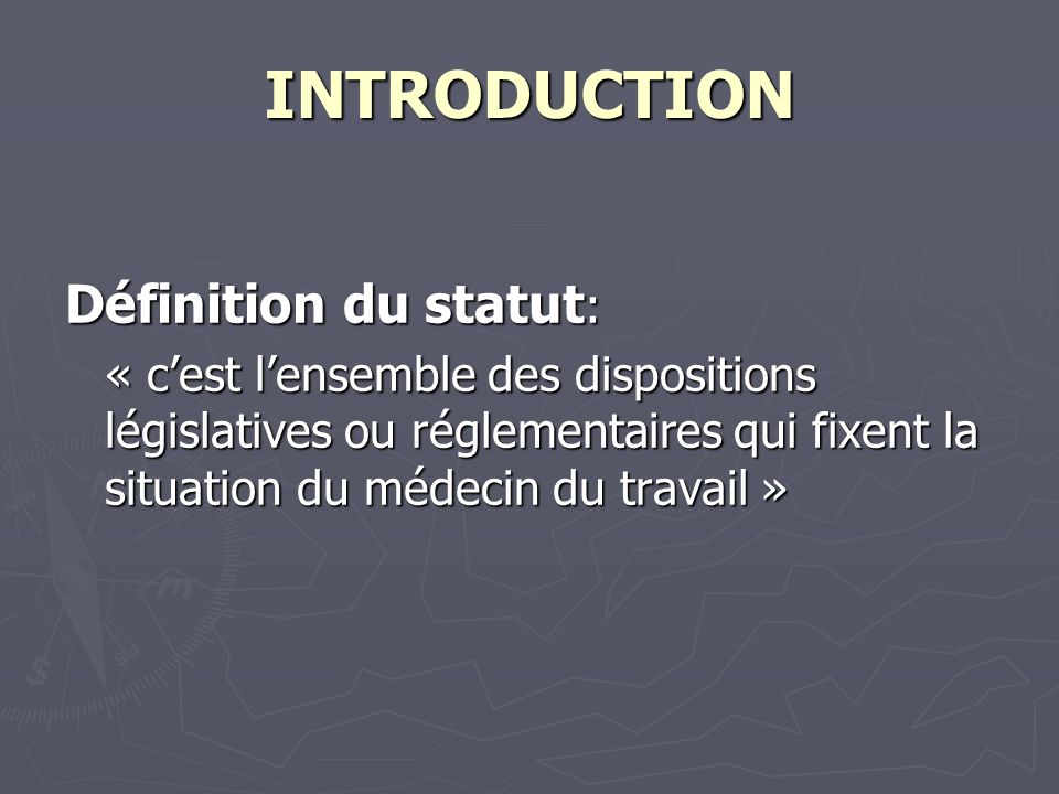 INTRODUCTION Définition du statut: