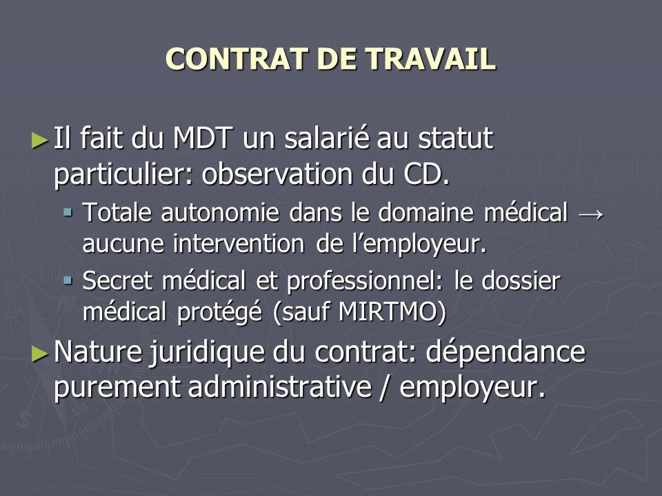 Il fait du MDT un salarié au statut particulier: observation du CD.