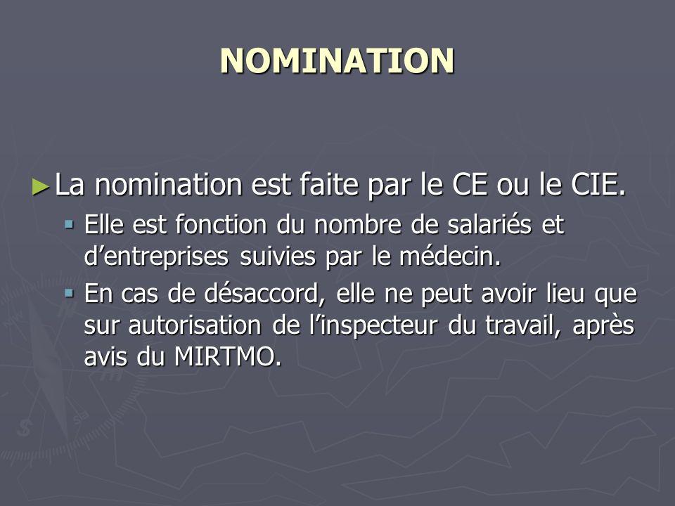NOMINATION La nomination est faite par le CE ou le CIE.