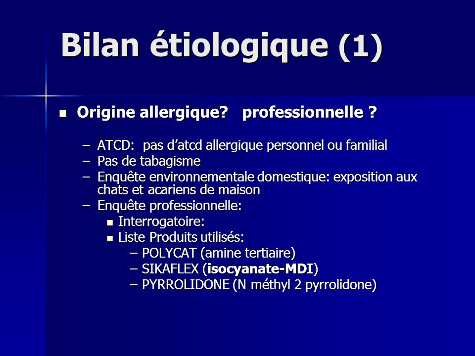 Bilan étiologique (1) Origine allergique professionnelle