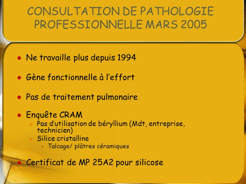 CONSULTATION DE PATHOLOGIE PROFESSIONNELLE MARS 2005