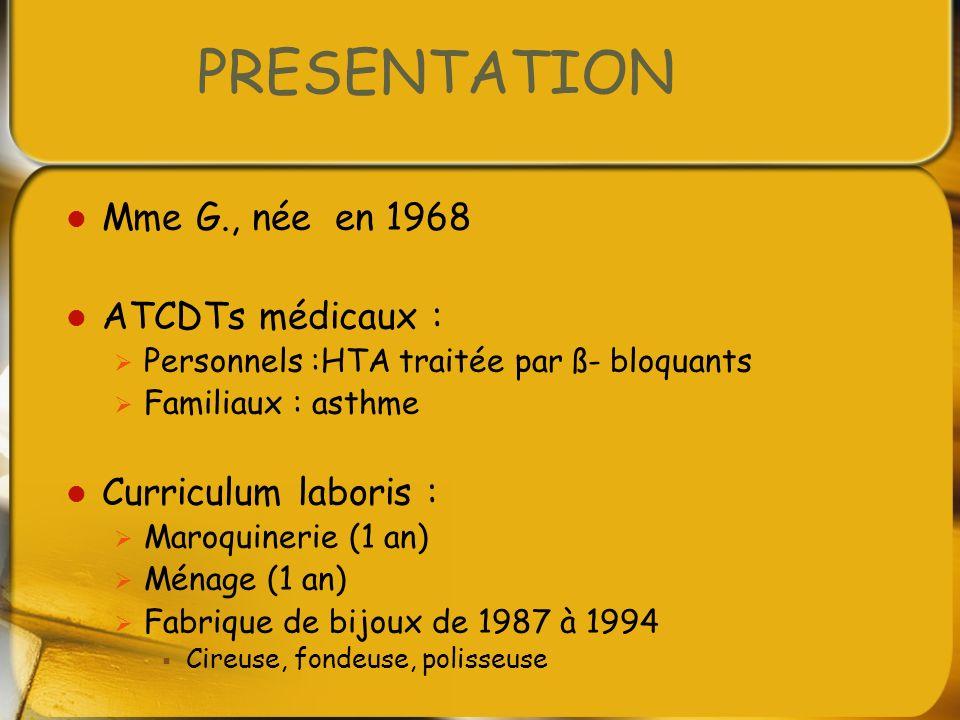 PRESENTATION Mme G., née en 1968 ATCDTs médicaux :