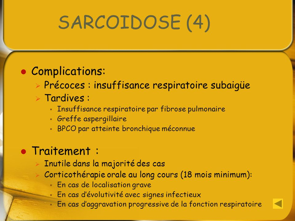 SARCOIDOSE (4) Complications: Traitement :