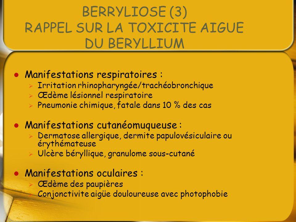BERRYLIOSE (3) RAPPEL SUR LA TOXICITE AIGUE DU BERYLLIUM