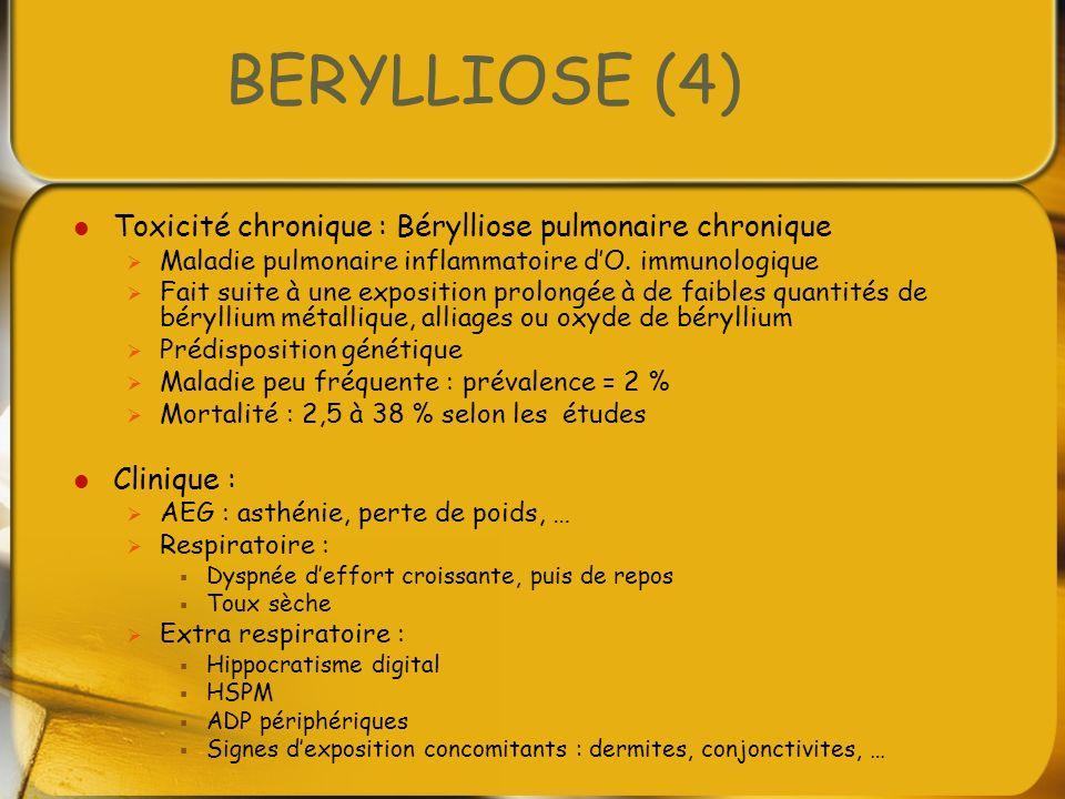 BERYLLIOSE (4) Toxicité chronique : Bérylliose pulmonaire chronique