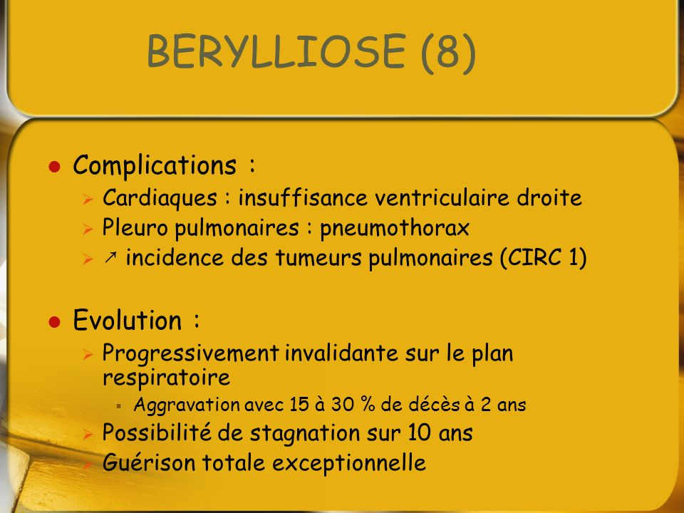 BERYLLIOSE (8) Complications : Evolution :