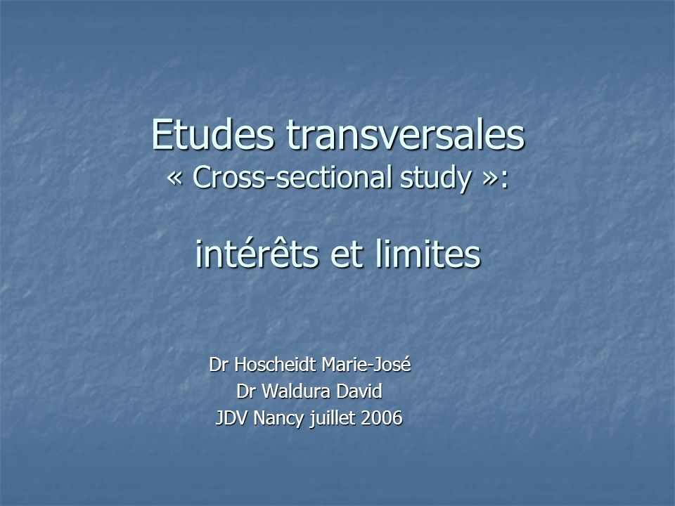 Etudes transversales « Cross-sectional study »: intérêts et limites