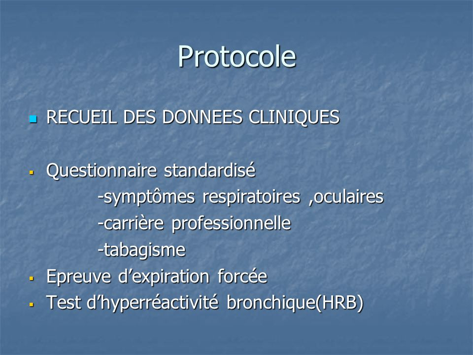 Protocole RECUEIL DES DONNEES CLINIQUES Questionnaire standardisé