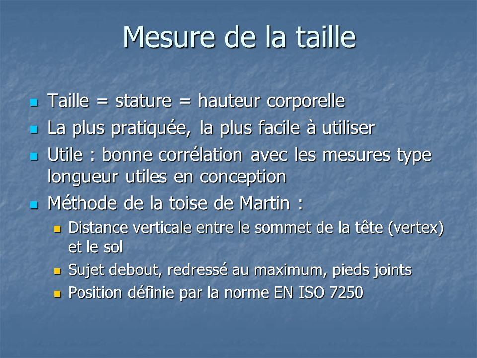 Mesure de la taille Taille = stature = hauteur corporelle