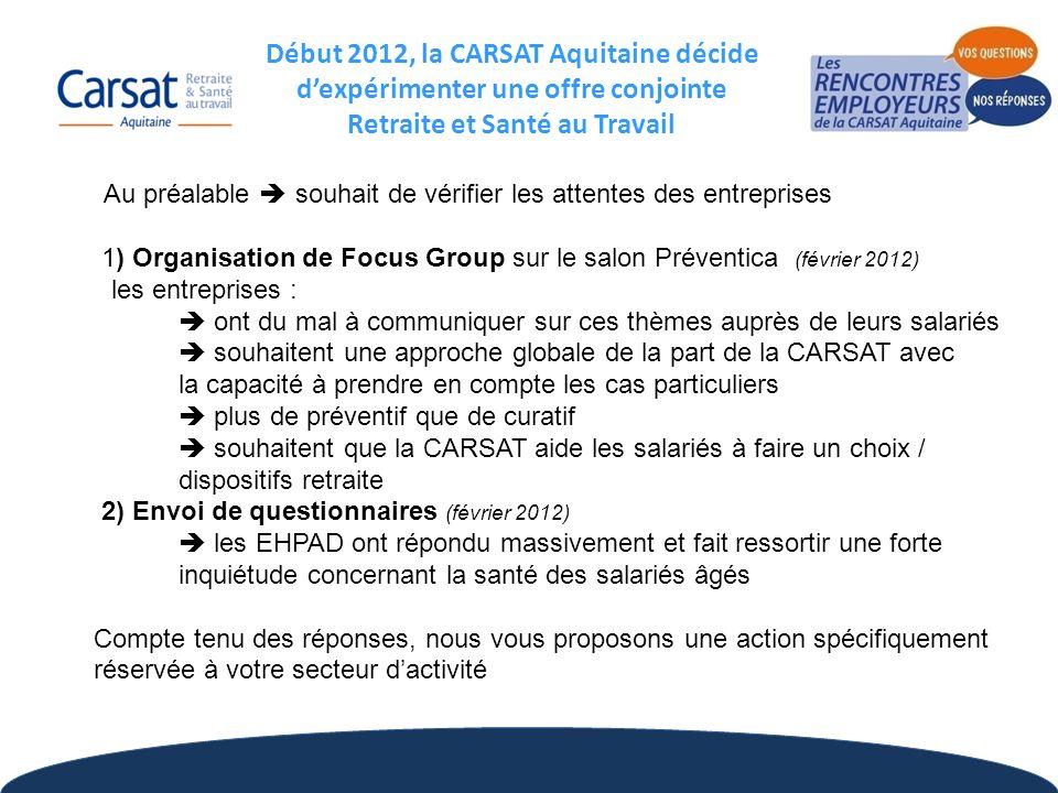 Début 2012, la CARSAT Aquitaine décide d'expérimenter une offre conjointe Retraite et Santé au Travail