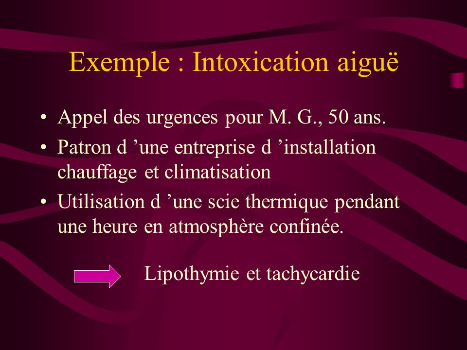 Exemple : Intoxication aiguë