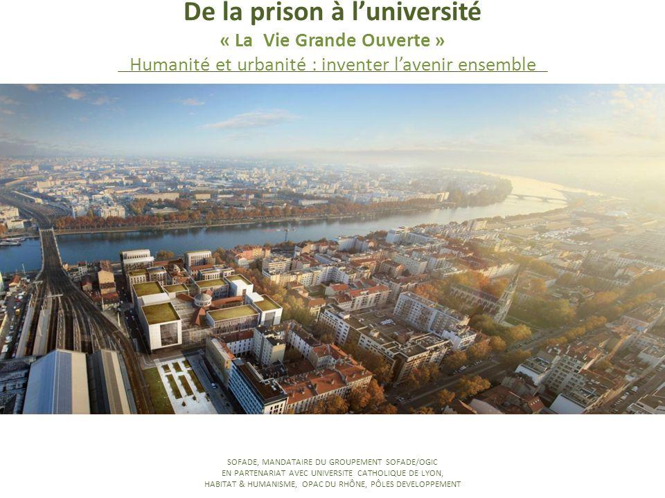 De la prison à l'université « La Vie Grande Ouverte » Humanité et urbanité : inventer l'avenir ensemble