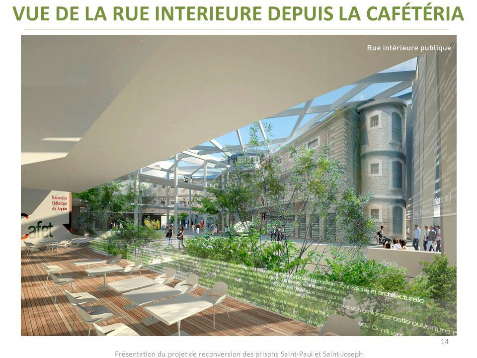VUE DE LA RUE INTERIEURE DEPUIS LA CAFÉTÉRIA