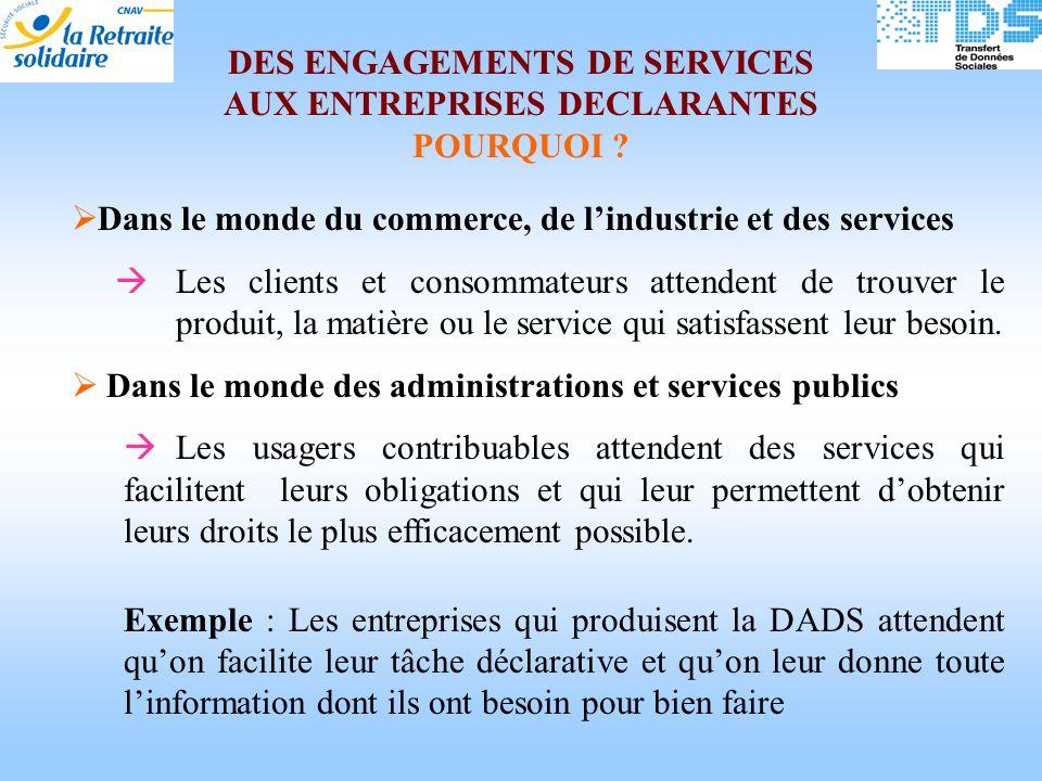 DES ENGAGEMENTS DE SERVICES AUX ENTREPRISES DECLARANTES POURQUOI