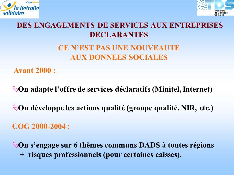 DES ENGAGEMENTS DE SERVICES AUX ENTREPRISES DECLARANTES