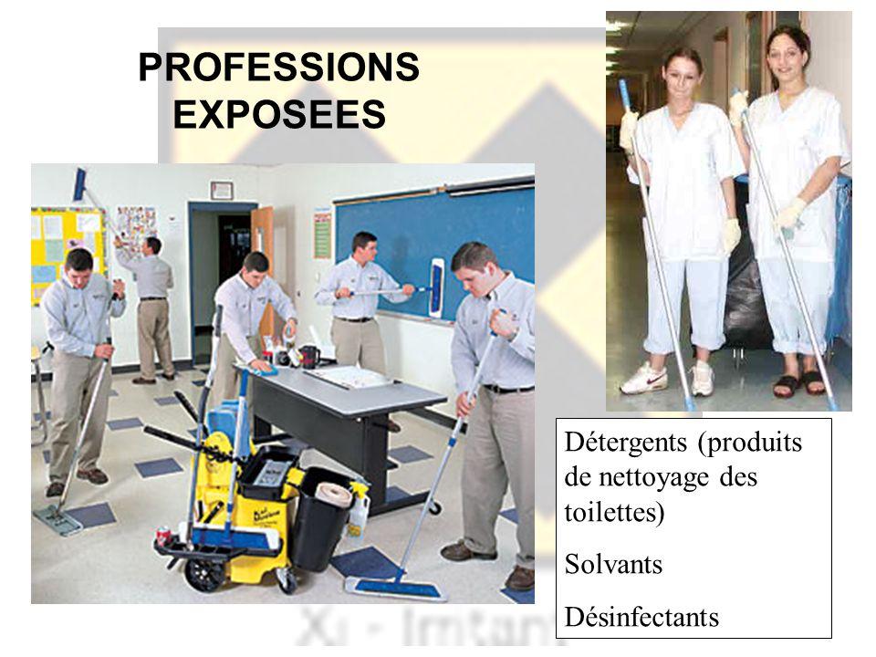 PROFESSIONS EXPOSEES Détergents (produits de nettoyage des toilettes)