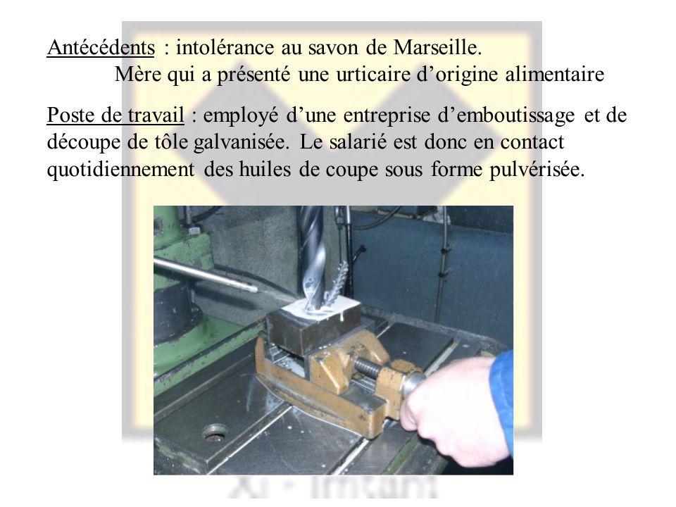 Antécédents : intolérance au savon de Marseille.