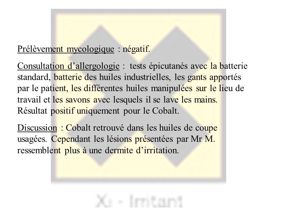 Prélèvement mycologique : négatif.