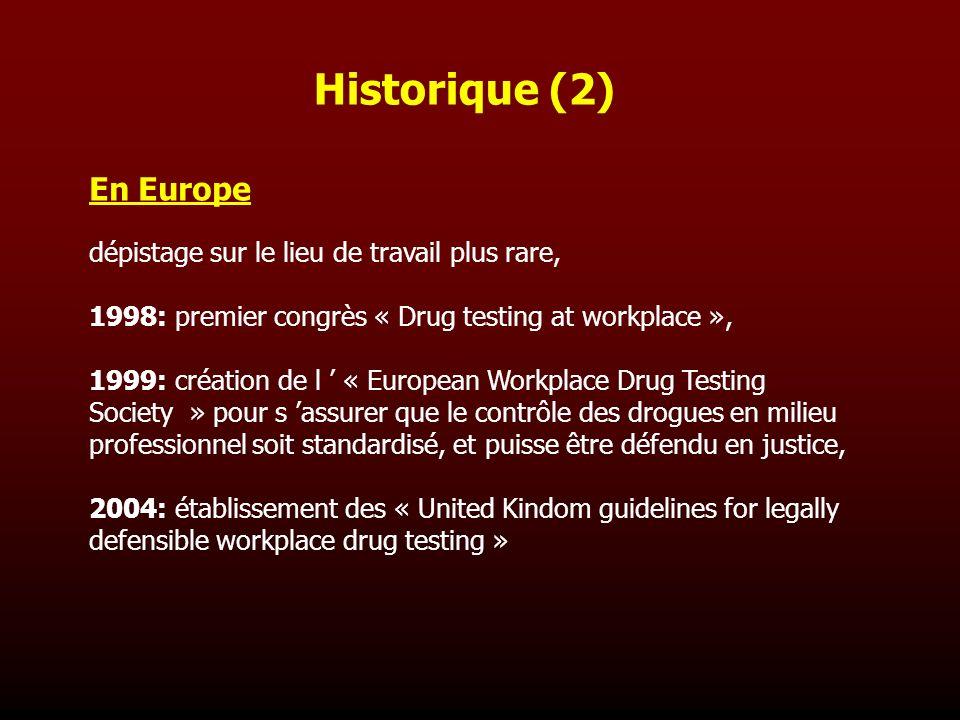 Historique (2) En Europe dépistage sur le lieu de travail plus rare,