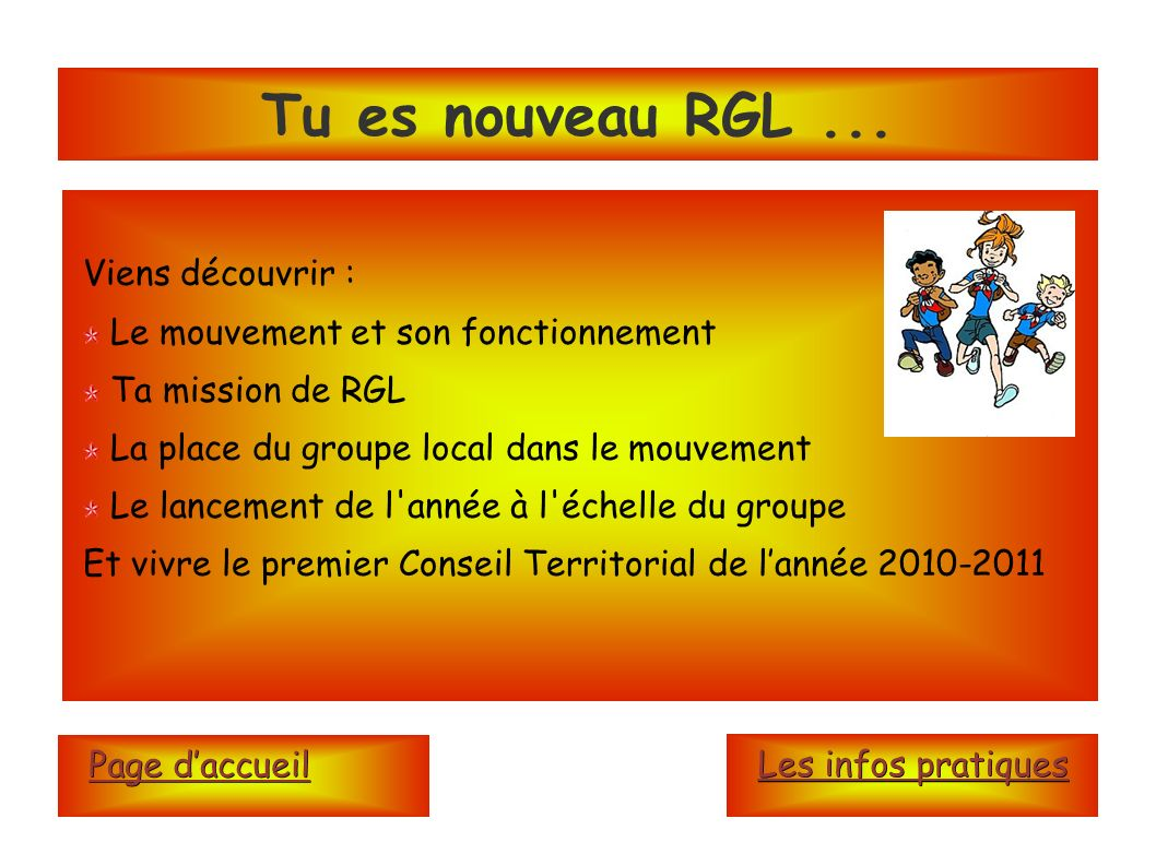 Tu es nouveau RGL ... Viens découvrir :