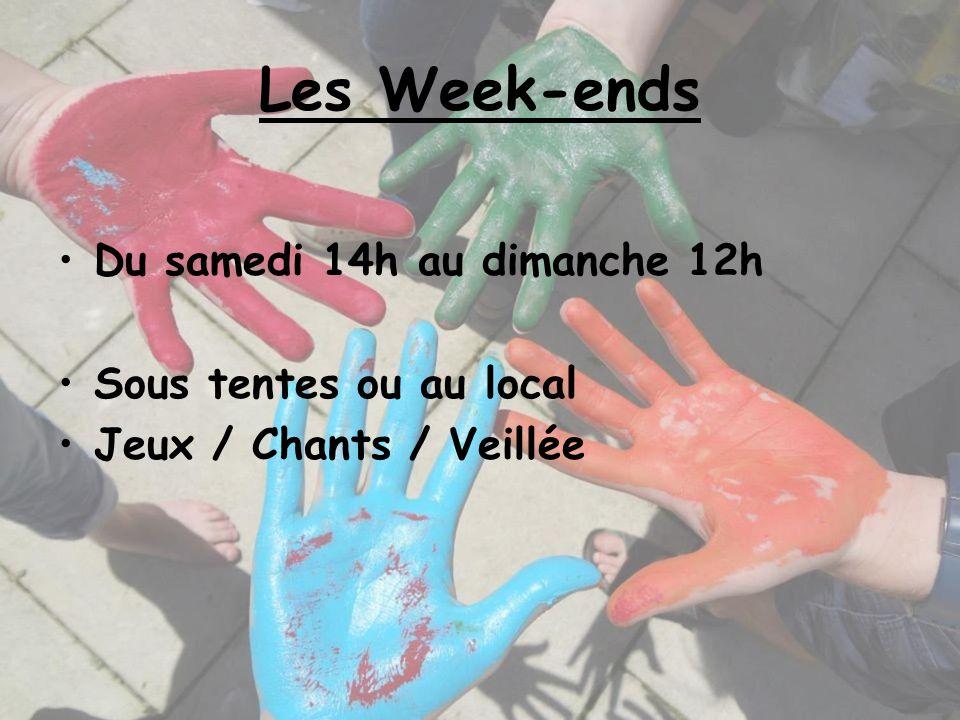 Les Week-ends Du samedi 14h au dimanche 12h Sous tentes ou au local