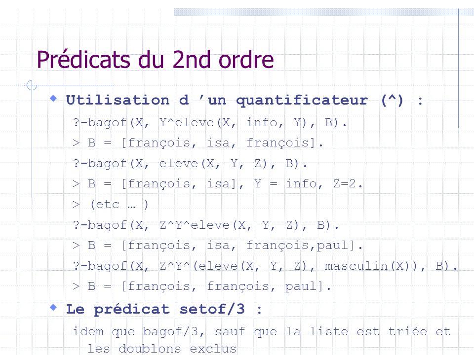 Prédicats du 2nd ordre Utilisation d 'un quantificateur (^) :