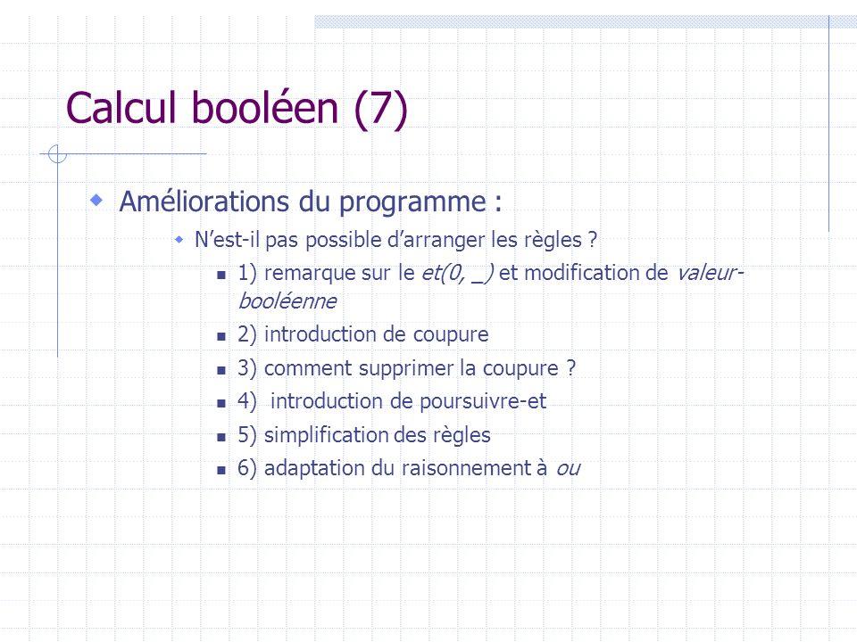 Calcul booléen (7) Améliorations du programme :