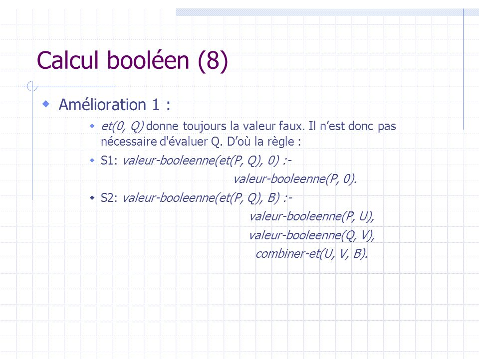 Calcul booléen (8) Amélioration 1 :