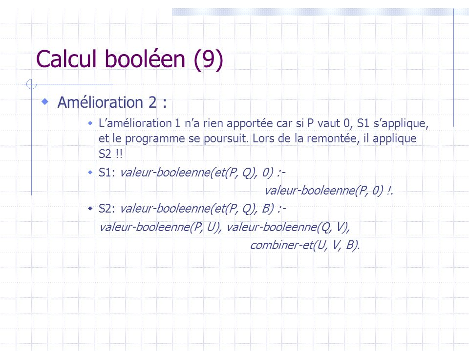Calcul booléen (9) Amélioration 2 :