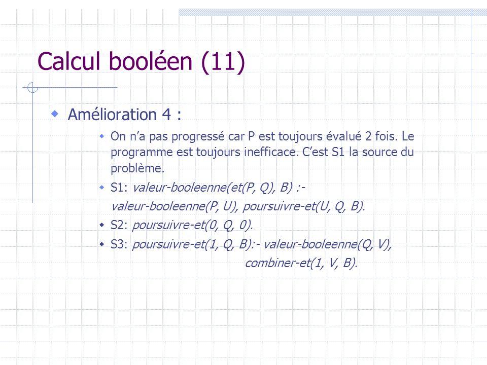 Calcul booléen (11) Amélioration 4 :