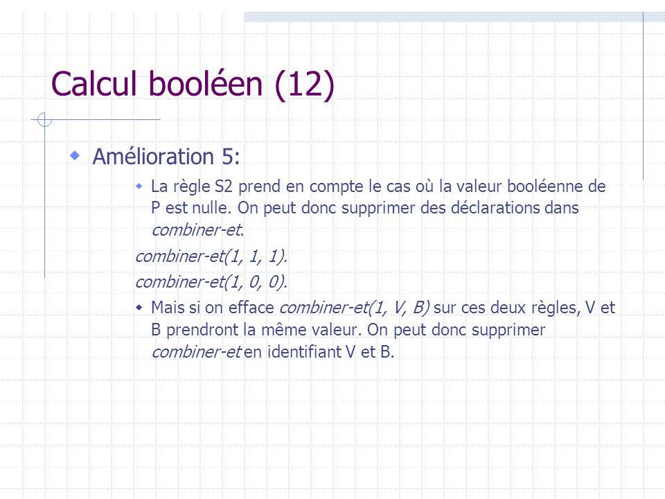 Calcul booléen (12) Amélioration 5: