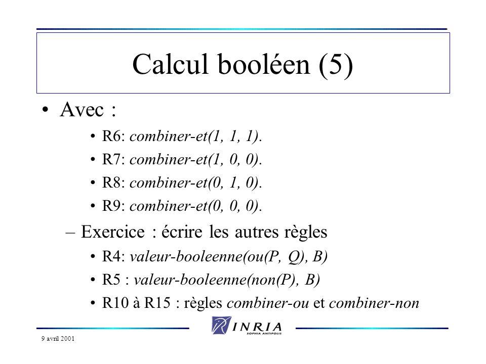 Calcul booléen (5) Avec : Exercice : écrire les autres règles