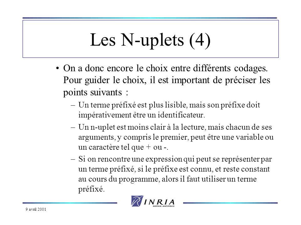 Les N-uplets (4) On a donc encore le choix entre différents codages. Pour guider le choix, il est important de préciser les points suivants :