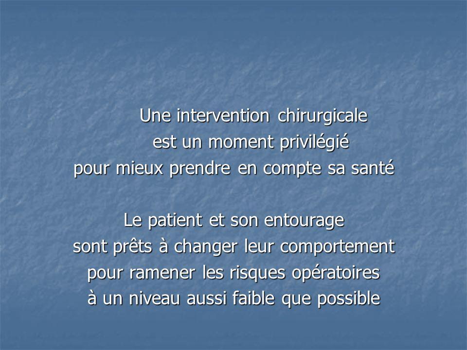 Une intervention chirurgicale est un moment privilégié